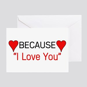 """Because I Love You"" Greeting Card"