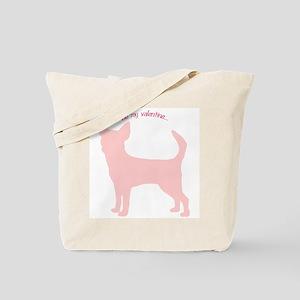 Chihuahua... Be My Valentine Tote Bag