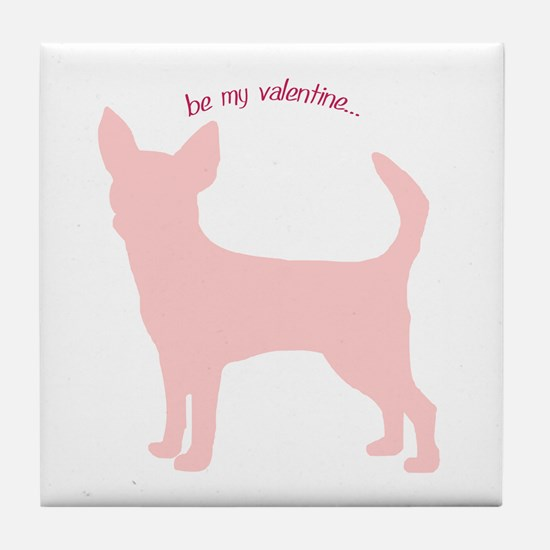 Chihuahua... Be My Valentine Tile Coaster