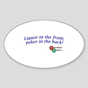 Liquor In The Front, Poker In The Back! Sticker (O