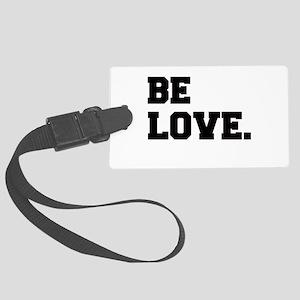 Be Love-Drk Large Luggage Tag