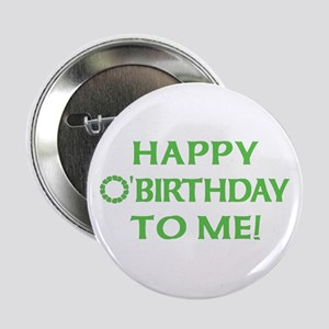 "Happy O'Birthday to Me 2.25"" Button"