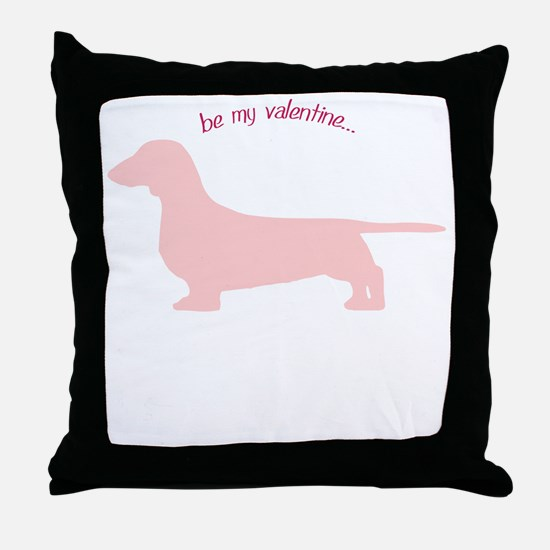 Doxie... Be My Valentine Throw Pillow