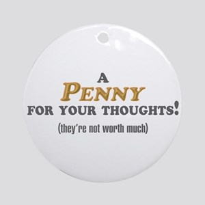 A Penny For Your Thoughts Ornament (Round)