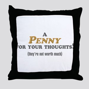 A Penny For Your Thoughts Throw Pillow