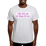 Do Things for Me Light T-Shirt