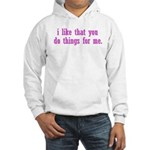 Do Things for Me Hooded Sweatshirt