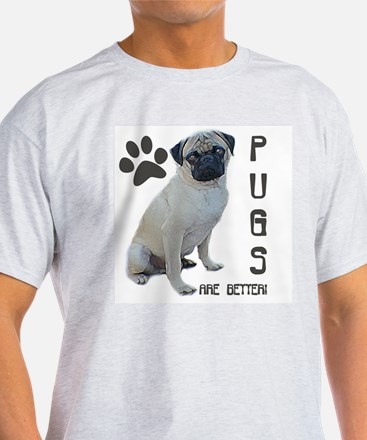 PUGS are better White T-Shirt