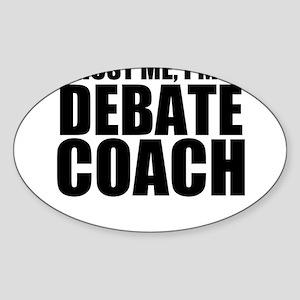 Trust Me, I'm A Debate Coach Sticker