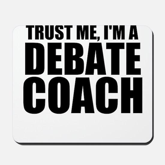 Trust Me, I'm A Debate Coach Mousepad