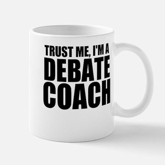 Trust Me, I'm A Debate Coach Mugs