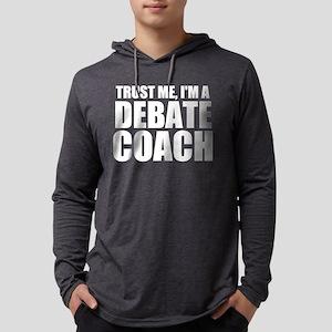 Trust Me, I'm A Debate Coach Long Sleeve T-Shi