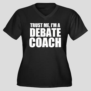 Trust Me, I'm A Debate Coach Plus Size T-Shirt
