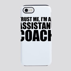 Trust Me, I'm An Assistant Coach iPhone 8/7 To