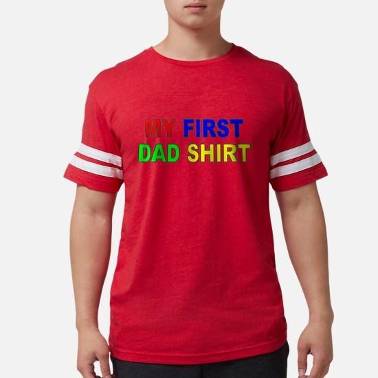 My First Dad Shir T-Shirt