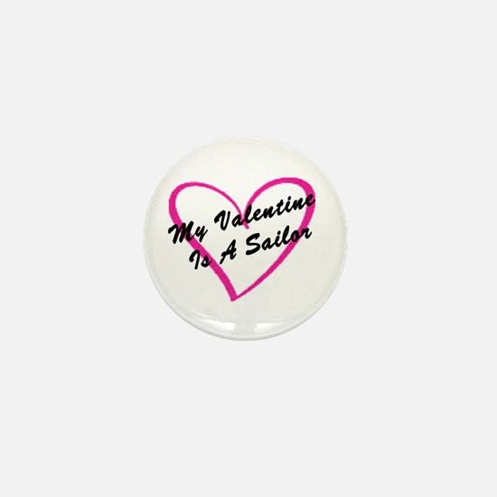 My Valentine Is A Sailor Mini Button
