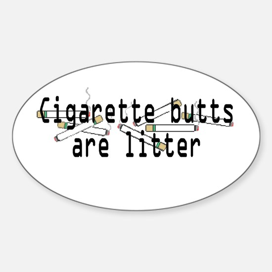 Butts are Litter Oval Bumper Stickers