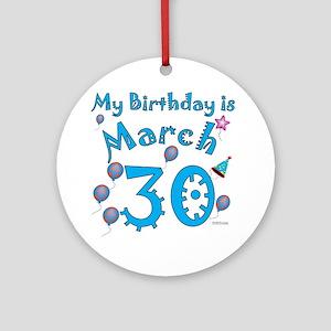 March 30th Birthday Ornament (Round)