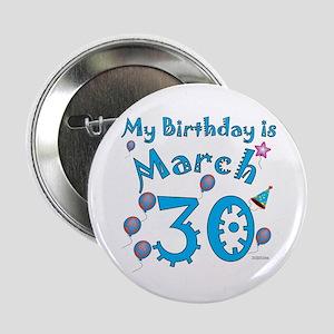 "March 30th Birthday 2.25"" Button"