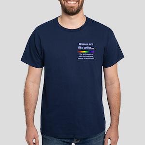 Women are like Coffee Dark T-Shirt