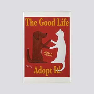 The Good Life - Adopt It Rectangle Magnet