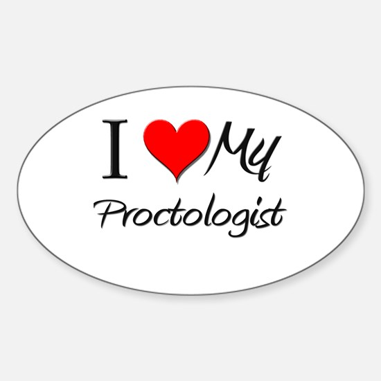 I Heart My Proctologist Oval Decal