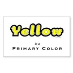 Yellow is a primary color Rectangle Sticker