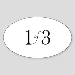 1 of 3 (1st born oldest child) Oval Sticker