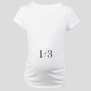1 of 3 (1st born oldest child) Maternity T-Shirt