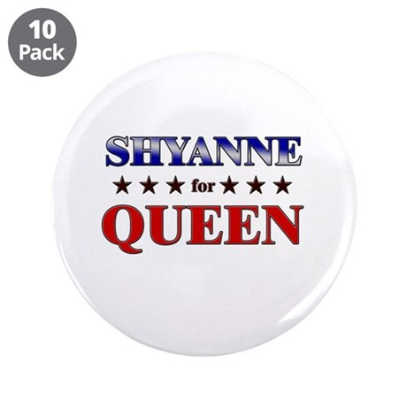 "SHYANNE for queen 3.5"" Button (10 pack)"