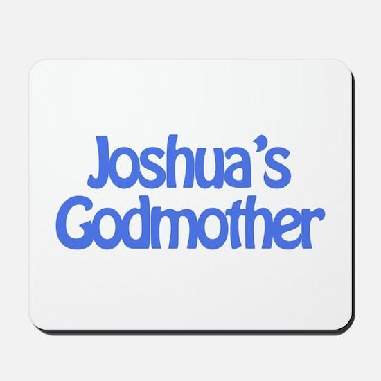Joshua's Godmother Mousepad