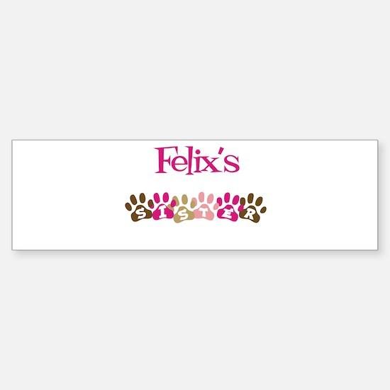 Felix's Sister Bumper Bumper Bumper Sticker