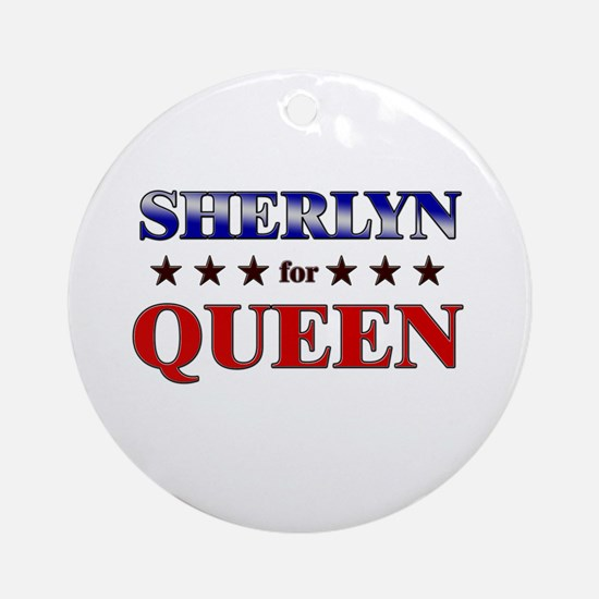 SHERLYN for queen Ornament (Round)