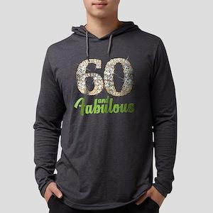 60 and Fabulous Long Sleeve T-Shirt