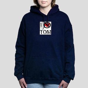 I Hate TOM Sweatshirt
