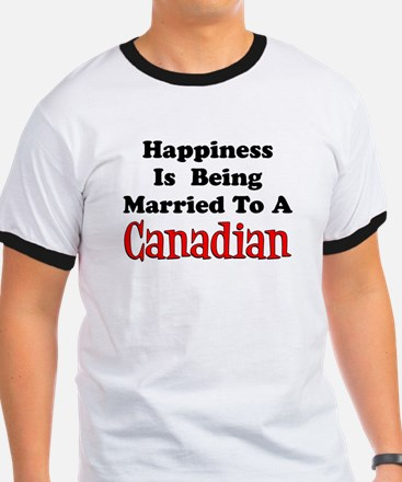 Happiness Married To Canadian T-Shirt