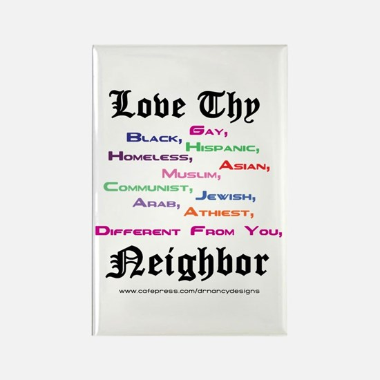 Love Thy Neighbor Rectangle Magnet