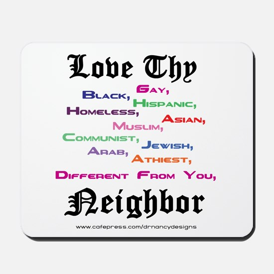 Love Thy Neighbor Mousepad