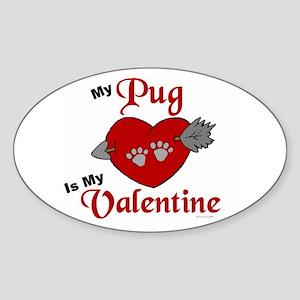My Pug Is My Valentine 1 Oval Sticker