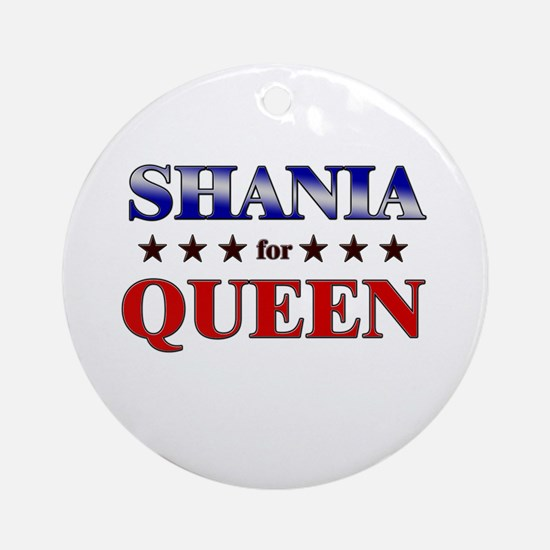 SHANIA for queen Ornament (Round)
