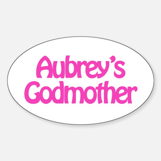 Aubrey's Godmother Oval Decal
