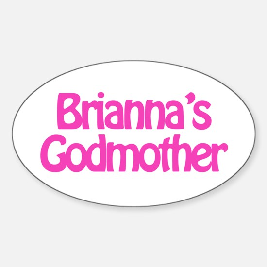Brianna's Godmother Oval Decal