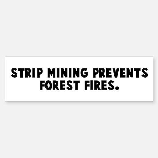 Strip mining prevents forest Bumper Bumper Bumper Sticker