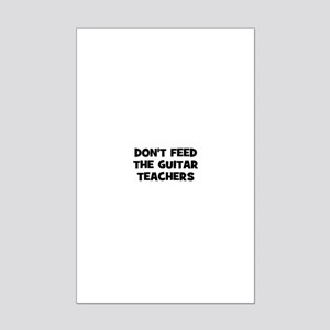don't feed the guitar teacher Mini Poster Print