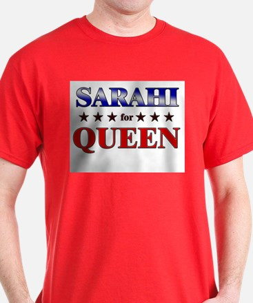 SARAHI for queen T-Shirt