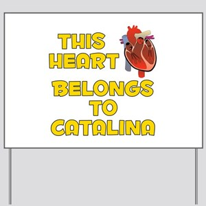 This Heart: Catalina (A) Yard Sign