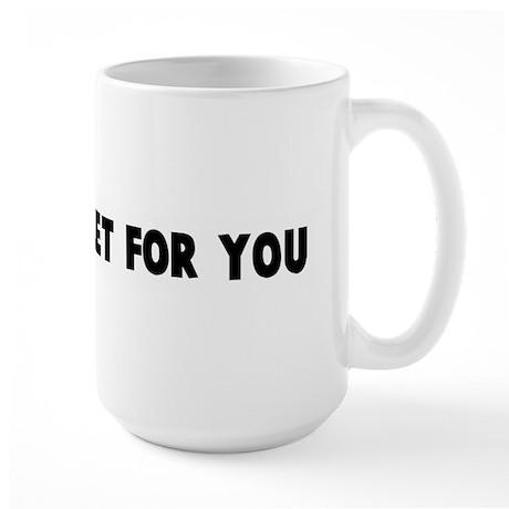 Take a bullet for you Large Mug