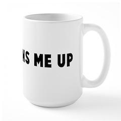 That burns me up Large Mug