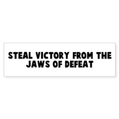 Steal victory from the jaws o Bumper Bumper Sticker