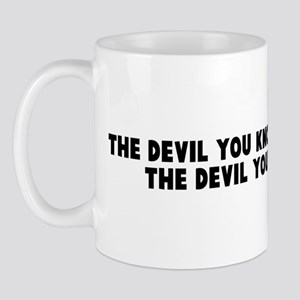 The devil you know is better  Mug